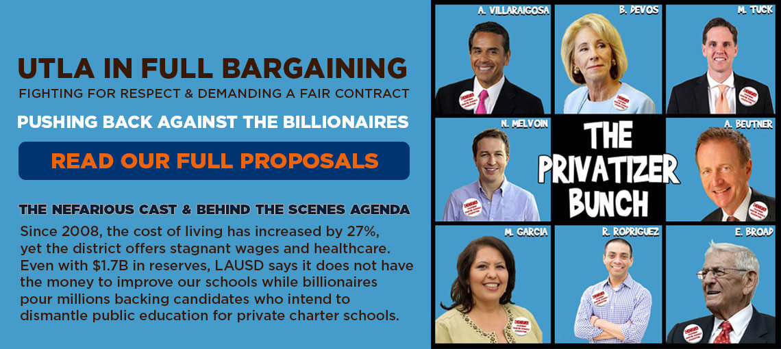UTLA in Full Bargaining, Fighting for respect and demanding a fair contract. Read our Full Proposals.