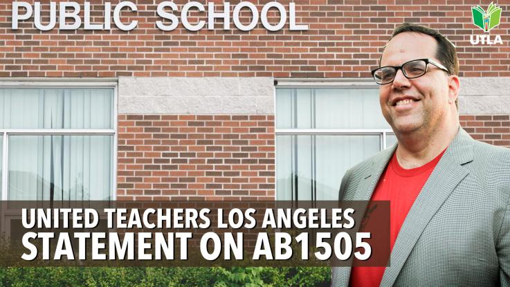 Statement on AB 1505 by UTLA President Alex Caputo-Pearl