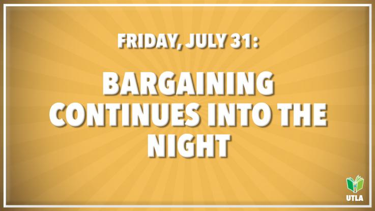 FRIDAY JULY 31 BARGAINING UPDATE.