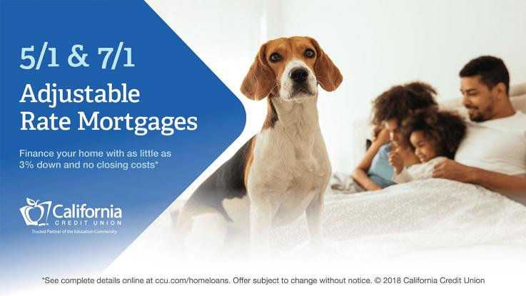 California Credit Union ad with dog and two black and one girl in bed in the background with lettering on the left with adjustable rate mortgages finance your home with as little as 3% down and no closing costs.  Offer subject to change without notice.