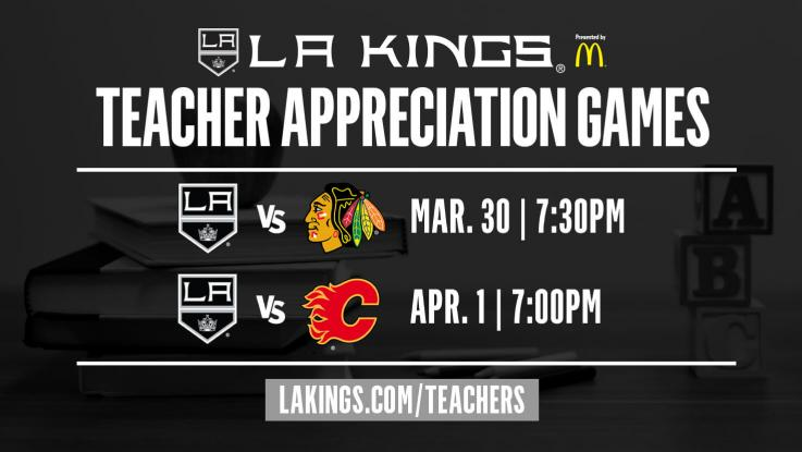 LA Kings Hockey Team introdices Teacher Appreciation Weekend March 30 and April 1 fr both night games.