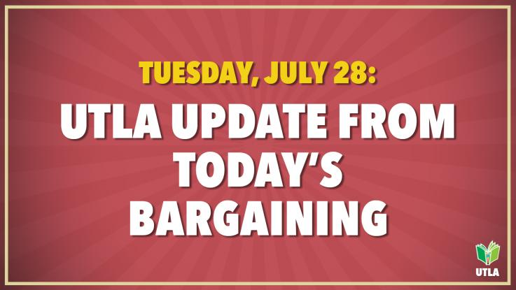 TUESDAY, JULY 28, 2020 BARGAINING UPDATE