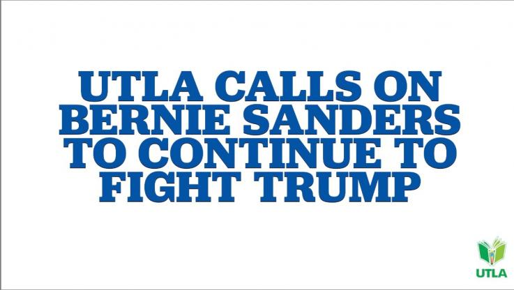UTLA Calls on Bernie Sanders to Continue to Fight Trump