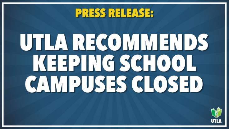 UTLA says keep schools closed